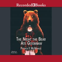 The Night the Bear Ate Goombaw by Patrick F. McManus audiobook