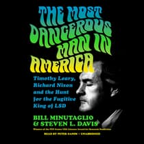 The Most Dangerous Man in America by Bill Minutaglio audiobook