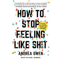 How to Stop Feeling like Sh*t by Andrea Owen audiobook