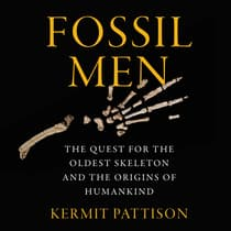 Fossil Men by Kermit Pattison audiobook