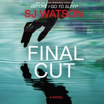 Final Cut by S. J. Watson audiobook