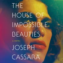 The House of Impossible Beauties by Joseph Cassara audiobook