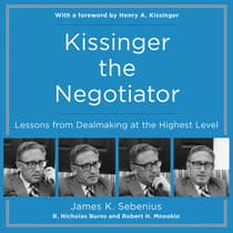 Kissinger the Negotiator by James Sebenius audiobook