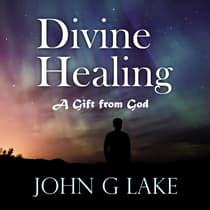 Divine Healing by John G. Lake audiobook