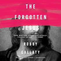 The Forgotten Jesus by Robby Gallaty audiobook