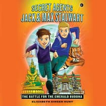 Secret Agents Jack and Max Stalwart: The Battle for the Emerald Buddha: Thailand by Elizabeth Singer Hunt audiobook