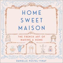 Home Sweet Maison by Danielle Postel-Vinay audiobook