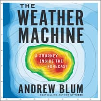 The Weather Machine by Andrew Blum audiobook