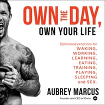 Own the Day, Own Your Life by Aubrey Marcus audiobook