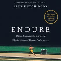 Endure by Alex Hutchinson audiobook