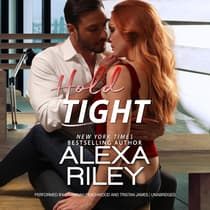 Hold Tight by Alexa Riley audiobook