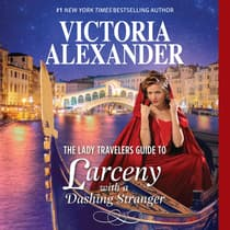 The Lady Travelers Guide to Larceny With a Dashing Stranger by Victoria Alexander audiobook