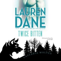 Twice Bitten by Lauren Dane audiobook