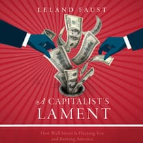 A Capitalist's Lament by Leland Faust audiobook