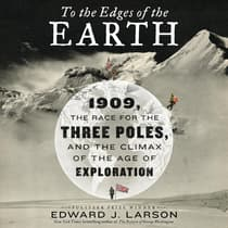 To the Edges of the Earth by Edward J. Larson audiobook