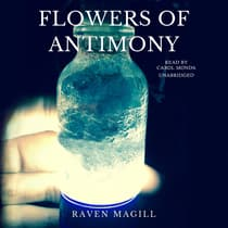 Flowers of Antimony by Raven Magill audiobook