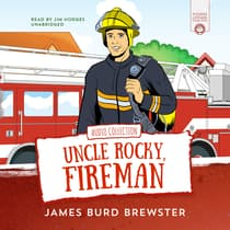 The Adventures of Uncle Rocky, Fireman by James Burd Brewster audiobook