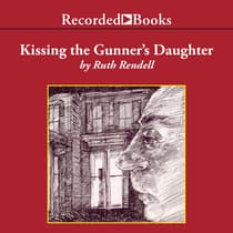 Kissing the Gunner's Daughter by Ruth Rendell audiobook