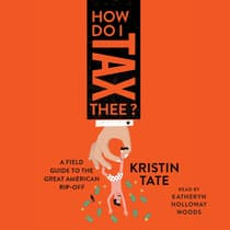 How Do I Tax Thee? by Kristin Tate audiobook