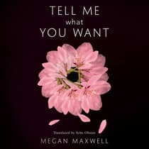 Tell Me What You Want by Megan Maxwell audiobook