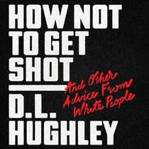 How Not to Get Shot by D. L. Hughley audiobook