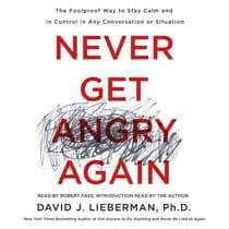 Never Get Angry Again by David J. Lieberman audiobook