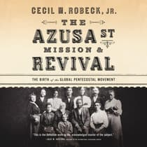 The Azusa Street Mission & Revival by Cecil M. Robeck audiobook