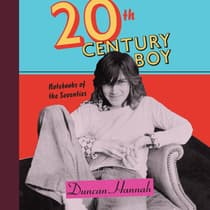 Twentieth-Century Boy by Duncan Hannah audiobook