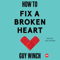 How to Fix a Broken Heart by Guy Winch audiobook