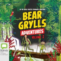 Bear Grylls Adventures: Volume 2 by Bear Grylls audiobook