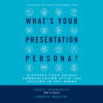 What's Your Presentation Persona? by Scott Schwertly audiobook
