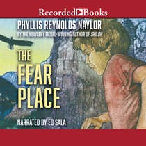 The Fear Place by Phyllis Reynolds Naylor audiobook