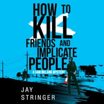 How To Kill Friends And Implicate People by Jay Stringer audiobook
