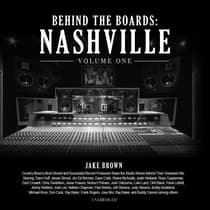 Behind the Boards: Nashville, Vol. 1 by Jake Brown audiobook