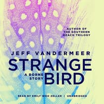 The Strange Bird by Jeff VanderMeer audiobook