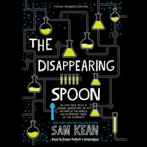The Disappearing Spoon, Young Readers Edition by Sam Kean audiobook