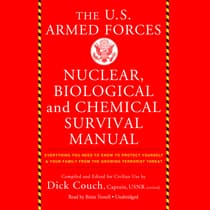 The US Armed Forces Nuclear, Biological, and Chemical Survival Manual by Dick Couch audiobook