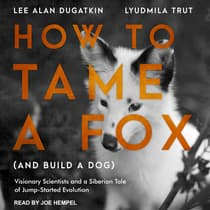How to Tame a Fox (and Build a Dog) by Lee Alan Dugatkin audiobook