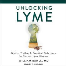 Unlocking Lyme by William Rawls audiobook