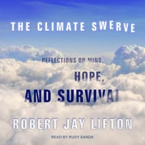 The Climate Swerve by Robert Jay Lifton audiobook
