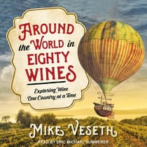 Around the World in Eighty Wines by Mike Veseth audiobook