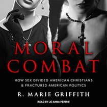 Moral Combat by R. Marie Griffith audiobook