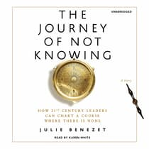 The Journey of Not Knowing by Julie Benezet audiobook