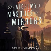 An Alchemy of Masques and Mirrors by Curtis Craddock audiobook