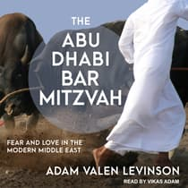 The Abu Dhabi Bar Mitzvah by Adam Valen Levinson audiobook