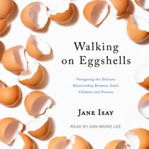 Walking on Eggshells by Jane Isay audiobook