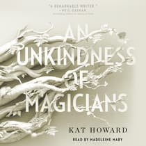 An Unkindness of Magicians by Kat Howard audiobook