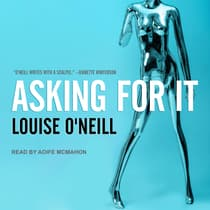 Asking For It by Louise O'Neill audiobook