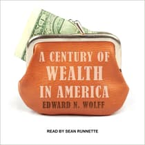 A Century of Wealth in America by Edward N. Wolff audiobook