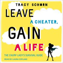 Leave a Cheater, Gain a Life by Tracy Schorn audiobook